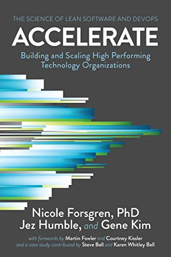 Accelerate (The Science of Lean Software and Devops)